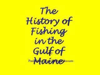 The History of Fishing in the Gulf of Maine