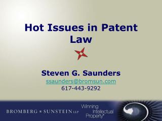 Hot Issues in Patent Law