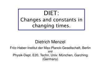 DIET:  Changes and constants in changing times.
