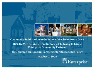 Community Stabilization in the Wake of the  Foreclosure Crisis Ali Solis, Vice President, Public Policy  Industry Relati