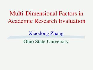 Multi-Dimensional Factors in Academic Research Evaluation