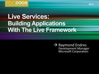 Live Services:  Building Applications  With The Live Framework