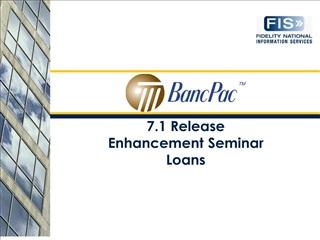 7.1 release  enhancement seminar loans