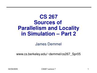 CS 267 Sources of  Parallelism and Locality in Simulation   Part 2