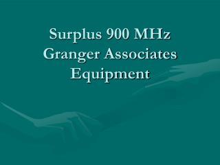 Surplus 900 MHz Granger Associates Equipment