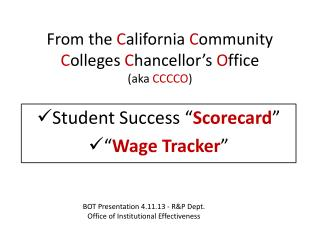 From the California Community Colleges Chancellor s Office aka CCCCO