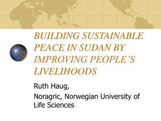 BUILDING SUSTAINABLE PEACE IN SUDAN BY IMPROVING PEOPLE S LIVELIHOODS