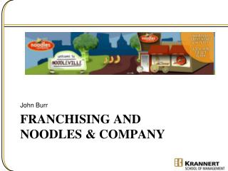 Franchising and Noodles  Company