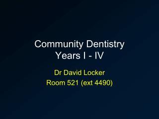Community Dentistry Years I - IV