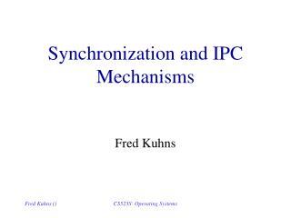 Synchronization and IPC Mechanisms
