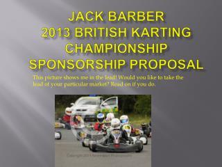 Jack Barber 2013 British Karting Championship sponsorship proposal