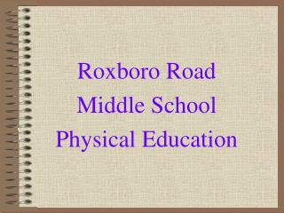 Roxboro Road  Middle School  Physical Education