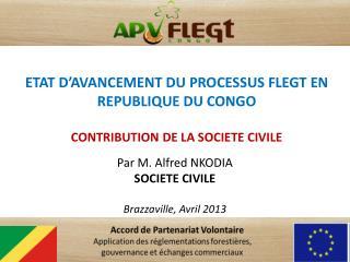 ETAT D AVANCEMENT DU PROCESSUS FLEGT EN REPUBLIQUE DU CONGO  CONTRIBUTION DE LA SOCIETE CIVILE