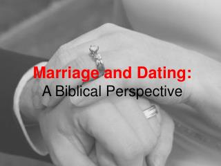 Marriage and Dating: A Biblical Perspective