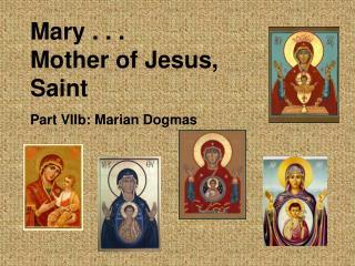 Mary . . . Mother of Jesus, Saint