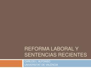 REFORMA LABORAL Y SENTENCIAS RECIENTES
