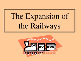 The Expansion of the Railways