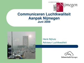 Communiceren Luchtkwaliteit Aanpak Nijmegen Juni 2009