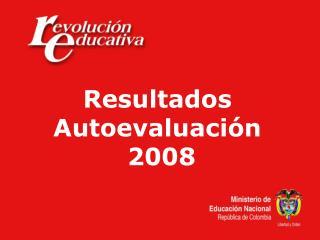 Resultados  Autoevaluaci n  2008