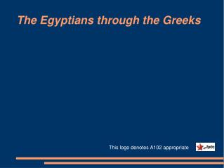 The Egyptians through the Greeks