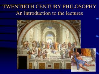 TWENTIETH CENTURY PHILOSOPHY  An introduction to the lectures