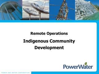 Remote Operations Indigenous Community  Development