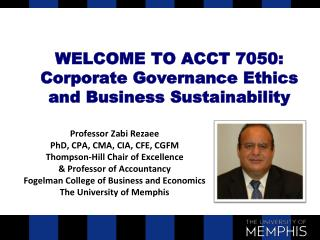 WELCOME TO ACCT 7050:  Corporate Governance Ethics and Business Sustainability