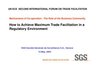 Mechanisms of Co-operation - The Role of the Business Community   How to Achieve Maximum Trade Facilitation in a Regulat