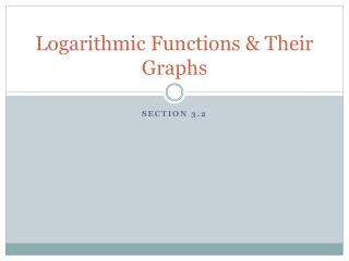 Logarithmic Functions  Their Graphs