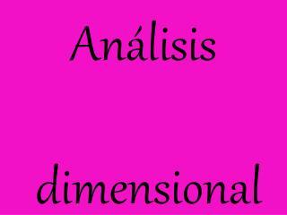 An lisis   dimensional