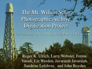 The Mt. Wilson Solar Photographic Archive Digitization Project