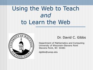 Using the Web to Teach  and to Learn the Web