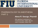 PHARMACOLOGY IN ANESTHESIA PART 2