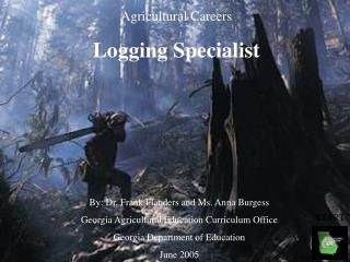 Agricultural Careers Logging Specialist