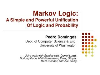 Markov Logic: A Simple and Powerful Unification Of Logic and Probability