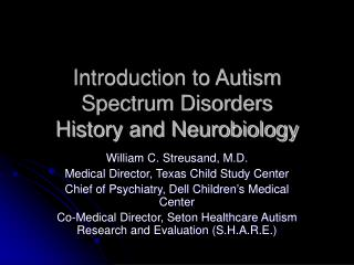 Introduction to Autism Spectrum Disorders History and Neurobiology