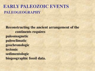 Reconstructing the ancient arrangement of the   continents requires  paleomagnetic paleoclimatic geochronologic tectonic