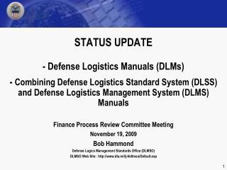 STATUS UPDATE  - Defense Logistics Manuals DLMs  - Combining Defense Logistics Standard System DLSS and Defense Logistic