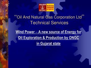 Oil And Natural Gas Corporation Ltd  Technical Services