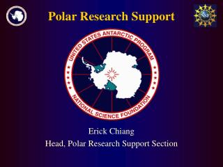 Erick Chiang Head, Polar Research Support Section