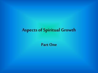 Aspects of Spiritual Growth