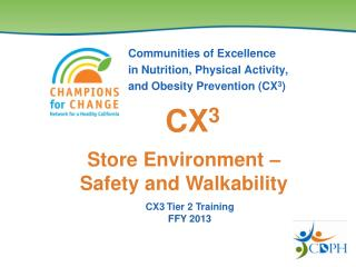 Communities of Excellence  in Nutrition, Physical Activity, and Obesity Prevention CX3