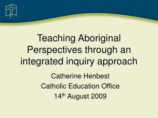 Teaching Aboriginal Perspectives through an integrated inquiry approach
