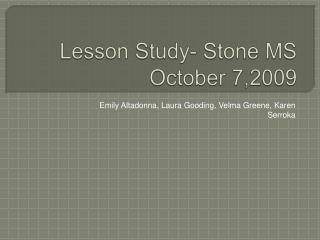 Lesson Study- Stone MS October 7,2009