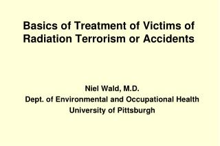 basics of treatment of victims of radiation terrorism or accidents