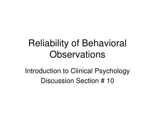Reliability of Behavioral Observations