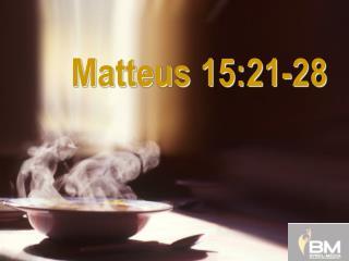 Matteus 15:21-28