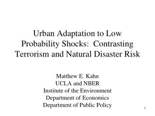 Urban Adaptation to Low Probability Shocks:  Contrasting Terrorism and Natural Disaster Risk