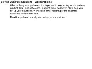 Solving Quadratic Equations   Word problems   When solving word problems, it is important to look for key words such as