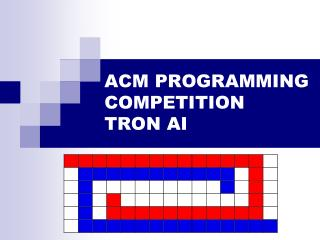 ACM PROGRAMMING COMPETITION TRON AI
